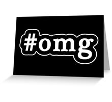 OMG - Hashtag - Black & White Greeting Card
