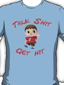 Talk shit, get hit T-Shirt