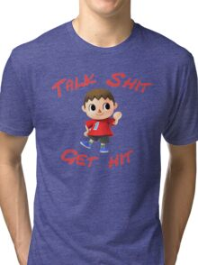 Talk shit, get hit Tri-blend T-Shirt
