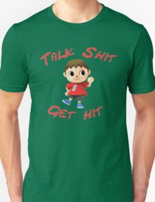 Talk shit, get hit Unisex T-Shirt