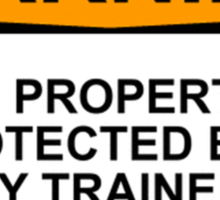 WARNING: THIS PROPERTY IS PROTECTED BY A HIGHLY TRAINED AND VICOUS CHIHUAHUA Sticker