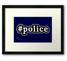Police - Hashtag - Black & White Framed Print