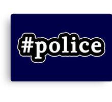 Police - Hashtag - Black & White Canvas Print