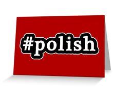 Polish - Hashtag - Black & White Greeting Card