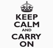 Keep Calm & Carry On, Be British! UK, United Kingdom, Black on white by TOM HILL - Designer