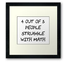 People Struggle With Math Class Framed Print
