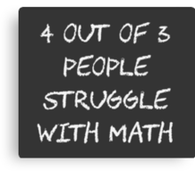 People Struggle With Math Class Canvas Print