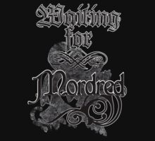 Waiting for Mordred T-Shirt