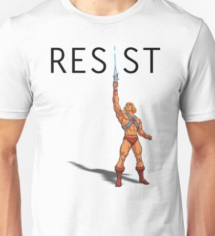 "He-Man says ""RESIST"" Unisex T-Shirt"