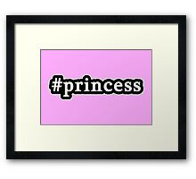 Princess - Hashtag - Black & White Framed Print