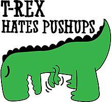 T-Rex Hates Pushups Photographic Print