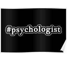 Psychologist - Hashtag - Black & White Poster