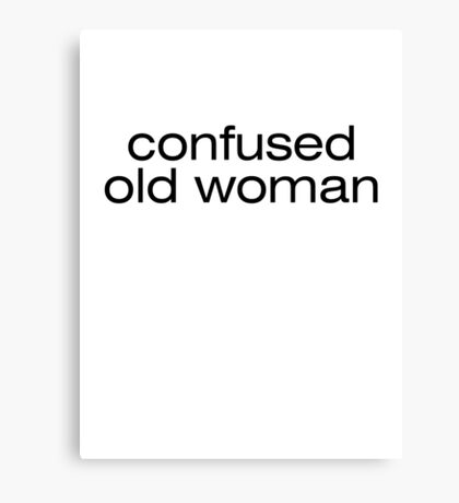 Confused old woman Canvas Print