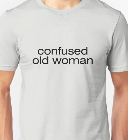 Confused old woman Unisex T-Shirt