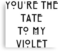 You're the Tate to my Violet Canvas Print