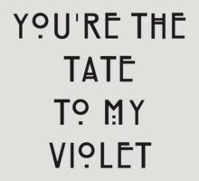 You're the Tate to my Violet by princessbedelia