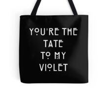 You're the Tate to my Violet Tote Bag