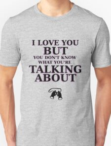 Moonrise Kingdom Quote - I love you but you don't know what you're talking about Unisex T-Shirt
