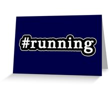 Running - Hashtag - Black & White Greeting Card