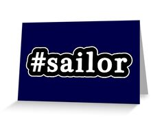 Sailor - Hashtag - Black & White Greeting Card