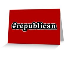Republican - Hashtag - Black & White Greeting Card