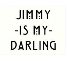 Jimmy -Is My- Darling Art Print