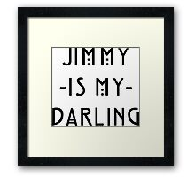 Jimmy -Is My- Darling Framed Print