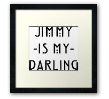 Jimmy -Is My- Darling Framed Print