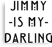 Jimmy -Is My- Darling Canvas Print