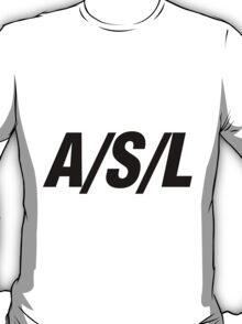 A/S/L T-Shirt
