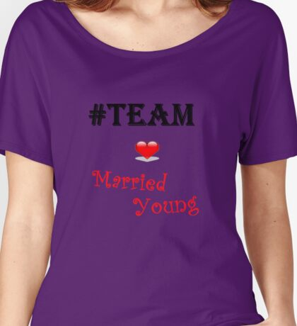 Team Married Young Women's Relaxed Fit T-Shirt