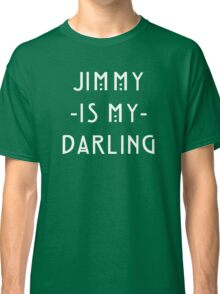 Jimmy -Is My- Darling Classic T-Shirt