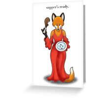 Supper's Ready Greeting Card