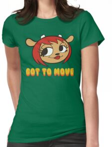 Got To Move! T-Shirt