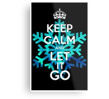 Keep Calm and Let it Go Metal Print