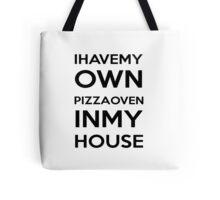 PIZZA OVEN HOUSE Dr. Steve Brule Design by SmashBam Tote Bag