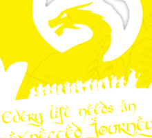 Every Life Needs an Unexpected Journey Sticker
