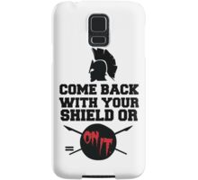 300 : Come Back With Your Shield Or On It Samsung Galaxy Case/Skin