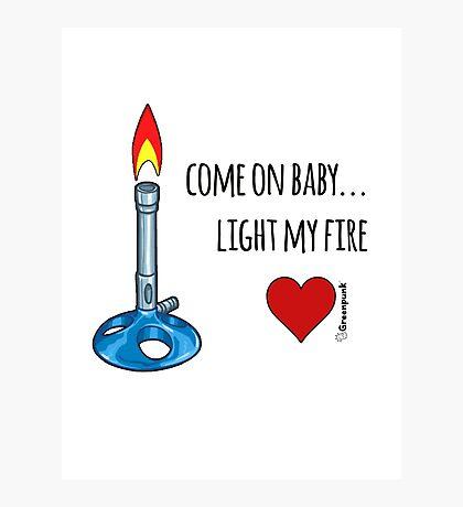Light my fire Photographic Print