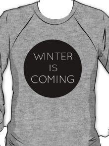 winteriscoming T-Shirt
