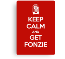 Keep Calm - Get Fonzie Canvas Print