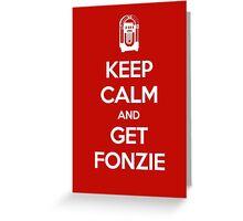 Keep Calm - Get Fonzie Greeting Card