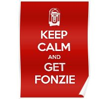 Keep Calm - Get Fonzie Poster