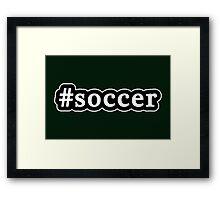 Soccer - Hashtag - Black & White Framed Print