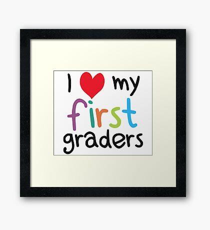 I Heart My First Graders Teacher Love Framed Print