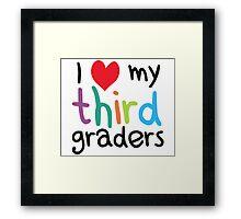 I Heart My Third Graders Teacher Love Framed Print