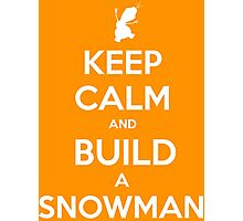 Keep Calm and Build a Snowman Photographic Print