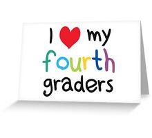 I Heart My Fourth Graders Teacher Love Greeting Card
