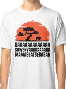 BAAAAAAAAAAAAA SOWENYAAAAAAAAAA MAMABEATSEBABAH T Shirt Classic T-Shirt
