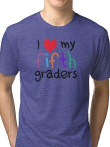 I Heart My Fifth Graders Teacher Love Tri-blend T-Shirt